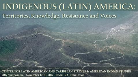 Thumbnail for entry Marleen Haboud, Alfonso Farinango, Ernesto Farinango - Symposium 2017 - Indigenous (Latin) America: Territories, Knowledge, Resistance and Voices