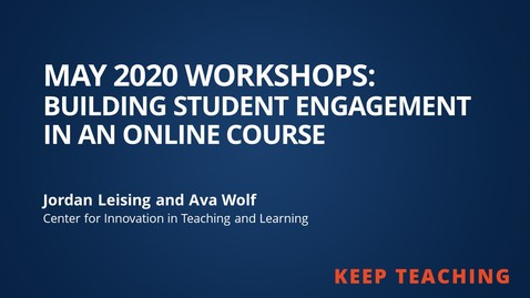 Thumbnail for entry Student Engagement in Online Courses from May 2020 Workshops