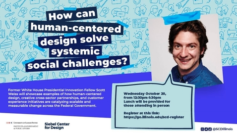 Thumbnail for entry Scott Weiss - Oct 20, 2021: How can human-centered design solve systemic social challenges?