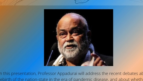 Thumbnail for entry Volatile Market For Globalization - a presentation by Prof. Arjun Appadurai for The Global and Its Worlds