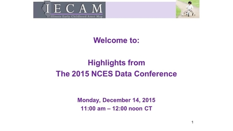 Thumbnail for entry IECAM Webinar-NCES Highlights - December 14, 2015