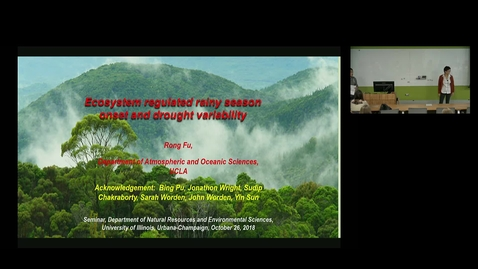 Thumbnail for entry NRES 500 Fall 2018 - Dr. Rong Fu - Ecosystem regulated rainy season onset and drought variability