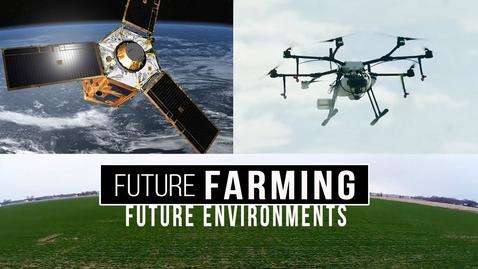 Thumbnail for entry Future Environments: Future Farming