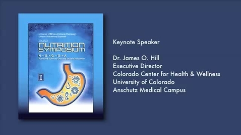 Thumbnail for entry 2012 Annual Nutrition Symposium Keynote - Division of Nutritional Sciences