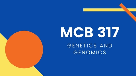 Thumbnail for entry MCB 317 - Genetics and Genomics