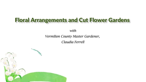 Thumbnail for entry Floral Arrangements and Cut Flower Gardens