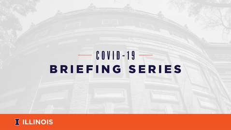 Thumbnail for entry COVID-19 Briefing Series - Hit Play to begin