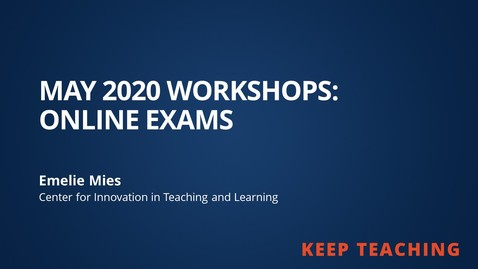 Thumbnail for entry Online Exams from May 2020 Workshops