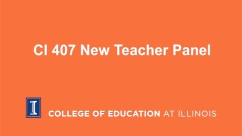 Thumbnail for entry CI 407 New Teacher Panel