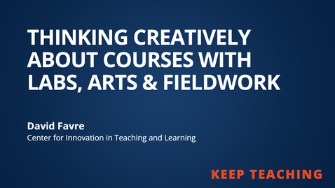 Thumbnail for entry Thinking Creatively about Courses with Labs, Arts & Fieldwork