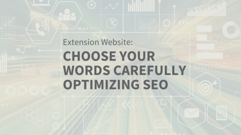Thumbnail for entry EXT Comms: Choose Your Words Carefully: Optimizing Content for Google SEO