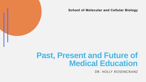 Thumbnail for entry Past, Present and Future of Medical Education