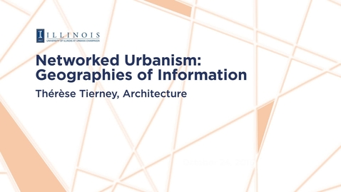 Thumbnail for entry Networked Urbanism: Geographies of Information