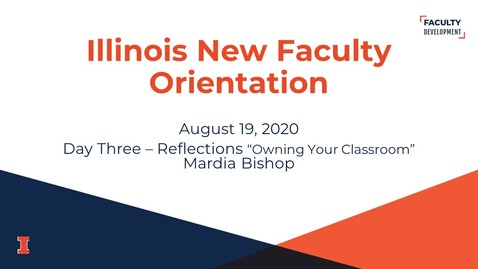 Thumbnail for entry 2020 Illinois New Faculty Orientation (INFO) - August 19, 2020 - Day Three - Reflections