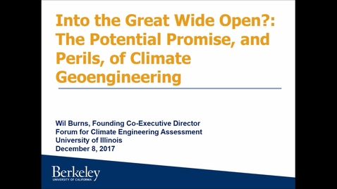 Thumbnail for entry NRES 500 Fall 2017 - Burns - Into the great wide open?: The potential promise, and perils, of climate geoengineering