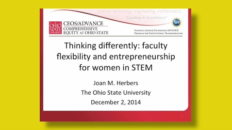 """Thumbnail for entry Joan Herbers - """"Thinking Differently: Faculty Flexibility and Entreprenuership for Women in STEM"""""""