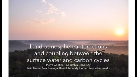 Thumbnail for entry NRES 500 Fall 2016 - Pierre Gentine - Land atmosphere interactions and coupling between the surface water and carbon cycles