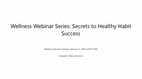 Thumbnail for entry Wellness Webinar Series: Secrets to Healthy Habit Success