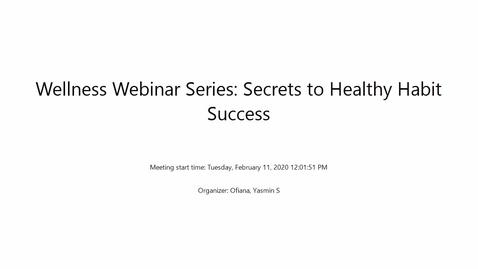 Thumbnail for entry Wellness Webinar Series: Secrets to Healthy Habit Success