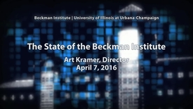 Thumbnail for entry State of the Beckman Institute, Art Kramer - April 7, 2016