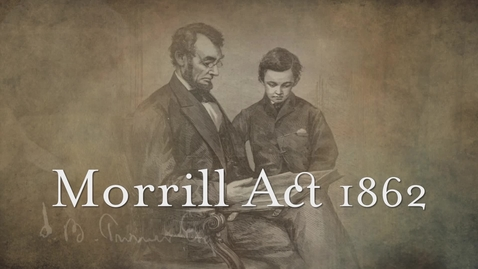 Thumbnail for entry Morrill Act 1862: The Legacy of the Land Grant University