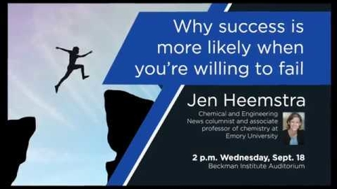 Thumbnail for entry Jen Heemstra: Why Success is More Likely When You're Willing to Fail (Lecture)