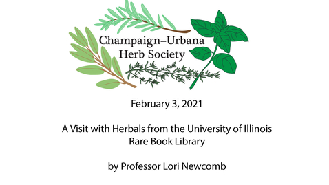 """Thumbnail for entry C-U Herb Society Meeting on February 3, 2021 """"A Visit with Herbals from the University of Illinois Rare Book Library"""""""