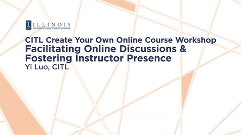 Thumbnail for entry Facilitating Online Discussions & Fostering Instructor Presence