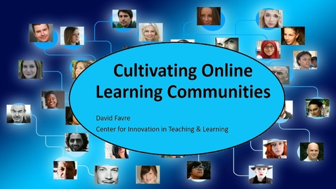 Thumbnail for entry Cultivating Online Learning Communities