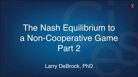 Thumbnail for entry The Nash Equilibrium to a Non-Cooperative Game Part 2