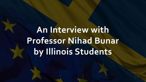 Thumbnail for entry Interview with Professor Nihad Bunar by students of European Union Center