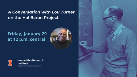 Thumbnail for entry A Conversation with Lou Turner on the Hal Baron Project