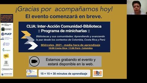 Thumbnail for entry CLIA: Inter-Acción Comunidad-Biblioteca Programa de minicharlas--Mar 10, 2021