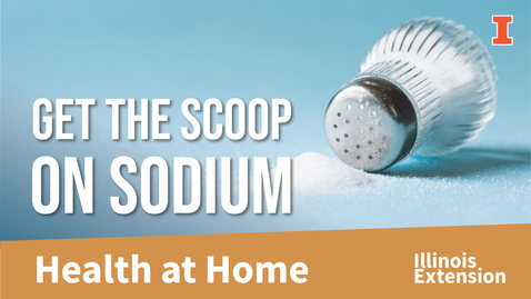 Thumbnail for entry Healthy Eats for a Healthy Beat: Scoop on Sodium