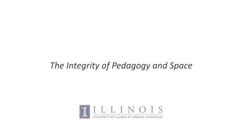 Thumbnail for entry The Integrity of Pedagogy and Space