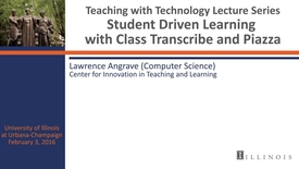 Thumbnail for entry Student Driven Learning with Class Transcribe and Piazza: Why & How to Use Them