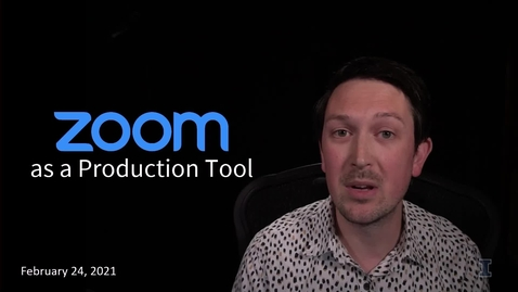 Thumbnail for entry Zoom as a Production Tool