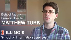 Thumbnail for entry iSchool Faculty Research Profile: Assistant Professor Matthew Turk