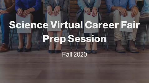 Thumbnail for entry Science Virtual Career Fair Prep Session - Fall 2020