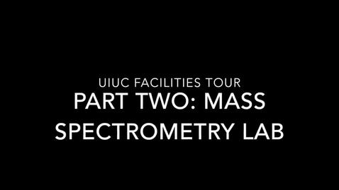 Thumbnail for entry UIUC Chemistry Facilities Tour Part 2 - Mass Spec