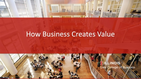 Thumbnail for entry How Business Creates Value