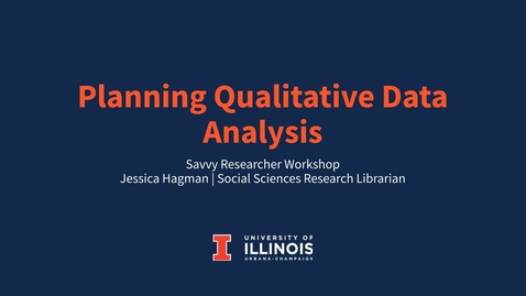Thumbnail for entry Planning Qualitative Data Analysis - Savvy Researcher - Fall 2021