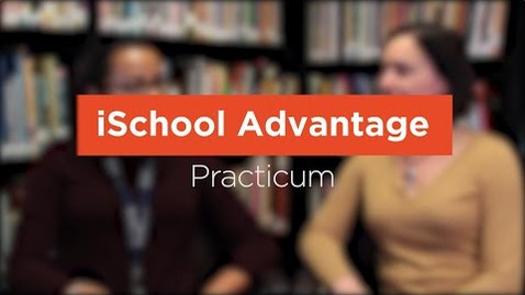 Thumbnail for entry iSchool Advantage: Practicum