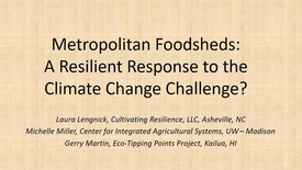 "Thumbnail for entry 2017 Feb 17 NRES Seminar - ""Metropolitan foodsheds: a resilient response to the climate change challenge?"" - Laura Lengnick"