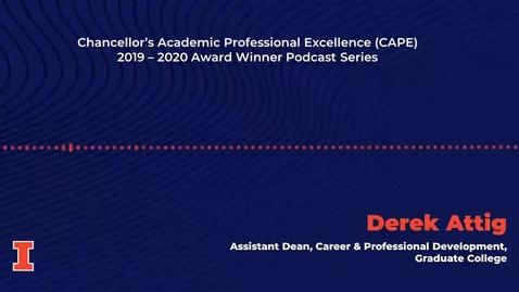 Thumbnail for entry Chancellor's Academic Professional Excellence (CAPE) Award 2019 - 2020 Winner: Derek Attig
