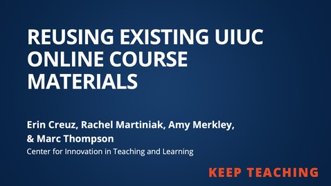 Thumbnail for entry Reusing Existing UIUC Online Course Materials