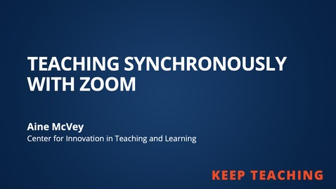 Thumbnail for entry Teaching Synchonously with Zoom