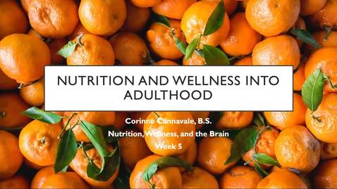 Thumbnail for entry Nutrition & Wellness into Adulthood