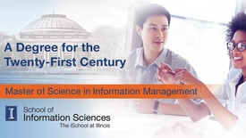 Thumbnail for entry A Degree for the Twenty-First Century: Master of Science in Information Management from the University of Illinois