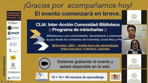Thumbnail for entry CLIA: Inter-Acción Comunidad-Biblioteca Programa de minicharlas--Mar 24, 2021